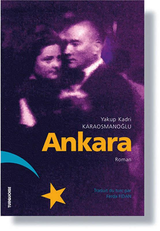 Ankara - Yakup Kadri Karaosmanoglu - Editions Turquoise - Boutique en ligne