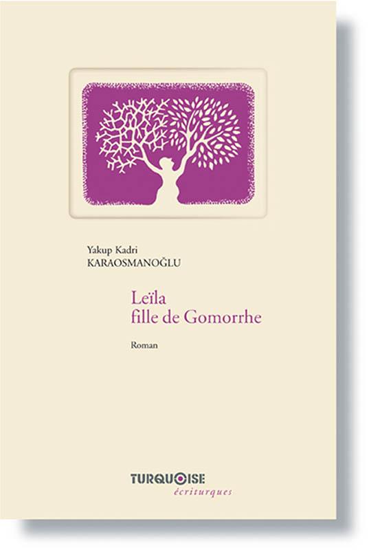Leila, fille de Gomorrhe - Yakup Kadri Karaosmanoglu - Editions Turquoise - Boutique en ligne