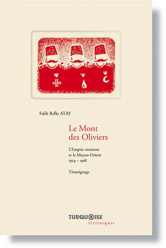 Mont des Oliviers - Falih Rifki Atay - Editions Turquoise - Boutique en ligne