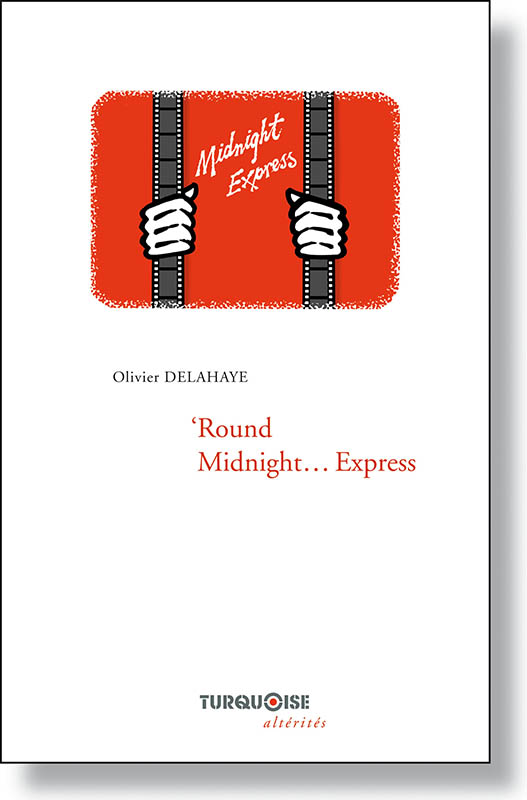 Round Midnight Express - Olivier Delahaye - Editions Turquoise - Boutique en ligne